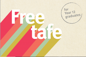 Free Tafe for Year 12 graduates